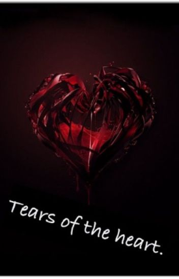 Tears Of The Heart Abigail Charles Wattpad