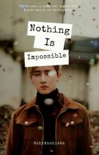 Nothing Is Impossible ⟪I.M⟫ by gabyanchieta