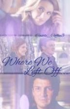 Where We Left Off by Castle_Coffee3