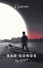 Sad songs // KSIMON  by itsjustjaspAr