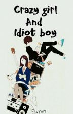 Crazy Gils and Idiot Boy by elvrvn