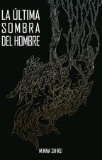 La última sombra del hombre by TaniaPFM