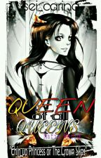 Queen Of All Queens  [On-Going] by sei_carina