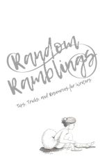 Random Ramblings: Tips, Tricks, and Resources for Writers by italychick