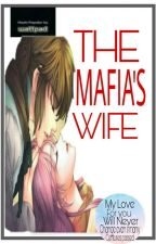 The Mafia's Wife by inkyauthor