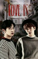 Love is「ChanBaek」 by KariHannie