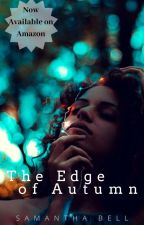 The Edge of Autumn (Complete) bwwm by samanthabellfiction