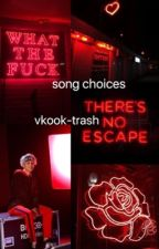 song choices ||vkook|| by vkook-trash