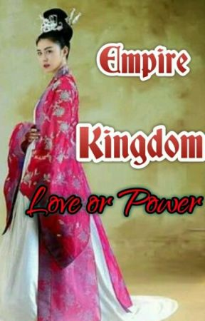 Empire Kingdom---LOVE OR POWER by minminyeonjin