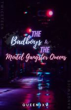 """""""The 4 Badboys And The  4 Models And  Gangster Queens"""" by QueenJxV"""
