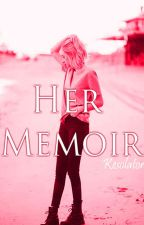 Her Memoir by kesolator