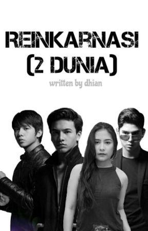 REINKARNASI (2 DUNIA) by DhiStories