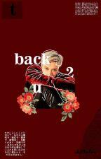Back 2 U | ten lisa [Privated] ✔ by winkmagu
