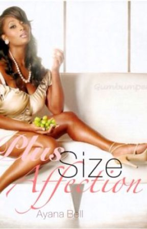 Plus Size Affection (COMPLETE) by love___