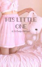 His Little One וDDLG•× by XxDaddysLittleOnexX