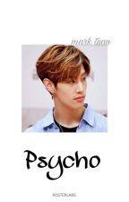 Psycho《mk.t》 by xxgxt7xx