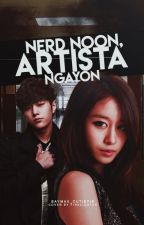 Nerd noon, Artista ngayon [ON-GOING] by Baymax_Cutiepie