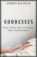 Goddesses  #chicklit by Aurumestfacilus