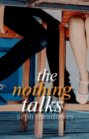 The Nothing Talks by sephmeadowes