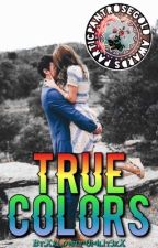True Colors #Wattys2017 (ON HOLD) by 0p4l1t3