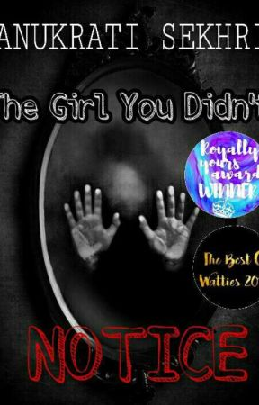 The girl you didn't Notice (#Wattys2017) (#THESHINEAWARDSHORROR)  by _Sass_Queen_