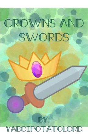 Crowns And Swords by YaBoiPotatoLord