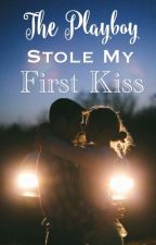 The Playboy Stole My First Kiss by Snuffelwaffle
