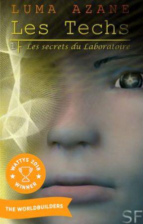 Les Techs - Tome 1 : les secrets du Laboratoire by Luma_az