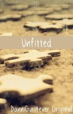 Unfitted by maydaydanielle