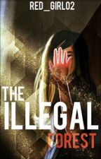 The Illegal Forest by Red_Girl02