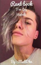 Rant Book d'un gay refoulé by MattDkn