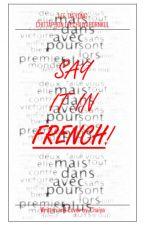 Say it in French! by iamChaiya