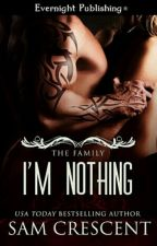 I'M Nothing- The Family 2 Sam Crescent by iolandasouza186