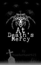 At Death's Mercy by thunderheart15