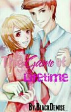The Game of Lifetime (ON GOING) by BlackDemise_