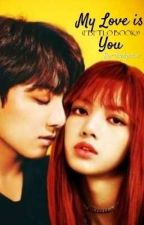 My Love is You (FBFTLO BOOK3) by -misxhic-
