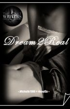 Dream2Real by Michelle1986
