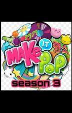 make it pop season 3!! by DemetraTang
