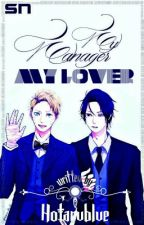 My Manager, My Lover! (Oneshot) by HotaruBlUee