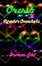 Crush x Reader Oneshots Females by gxnres