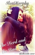 The Nerd And The Bad Boy by IlovMurphy