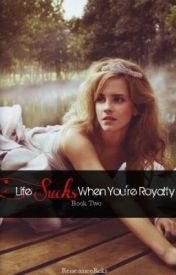 (Book 2) Life Sucks When Your Royalty by RenesmeeRcks