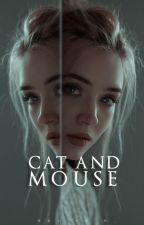 Cat and Mouse by nyctophilic_goddess