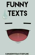 Funny Texts by KawaiiGwiyomi