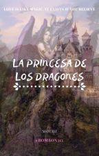 la Princesa de los Dragones © #PGP2017  #Nubedorada #Wattys2017 by bombon312