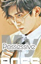 My Possessive Boss [Complete] by whitefuchsia