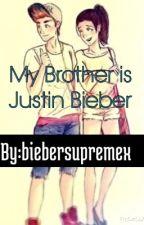 My Brother is Justin Bieber by biebersupremex