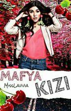 Mafya Kızı by MissLavivia