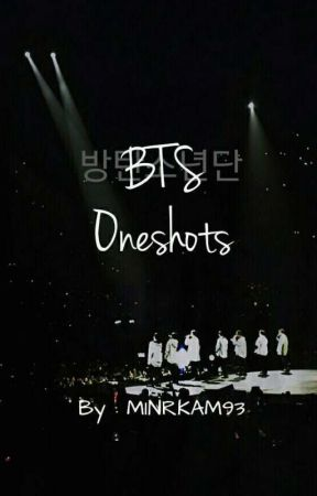 BTS ONESHOTS by MINRKAM93