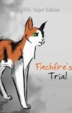 WARRIORS: Super Edition: Finchfire's Trial by Rustlepaw